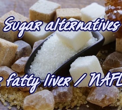 fatty liver sugar alternatives featured