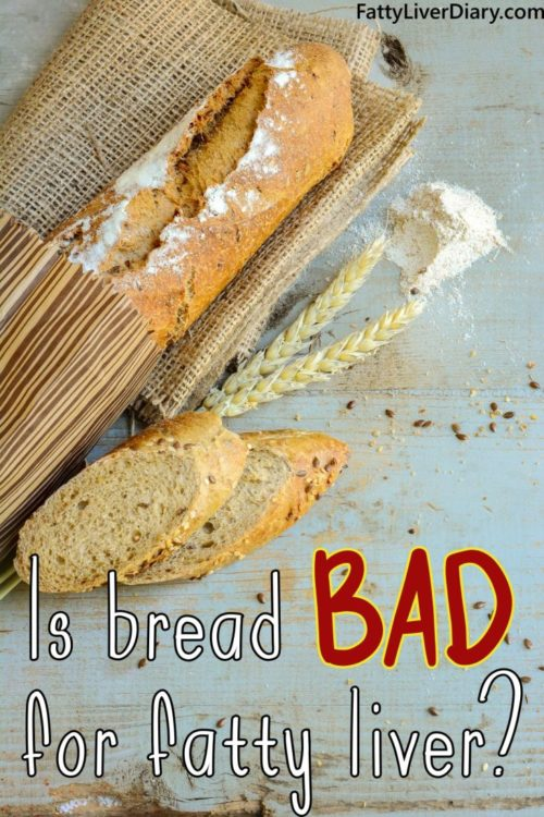 How bad is bread for fatty liver